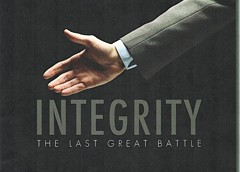 Integrity - The Last Great Battle, By Dr. George M. Stover Jr.